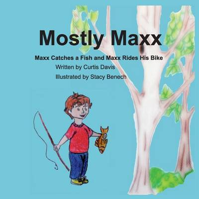 Mostly Maxx: MAXX Catches a Fish and MAXX Rides His Bike (Paperback)