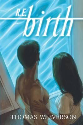 R.E.Birth - Rain Experience 1 (Paperback)
