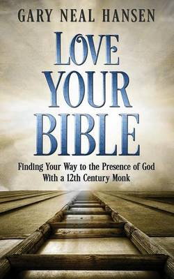 Love Your Bible: Finding Your Way to the Presence of God with a 12th Century Monk (Paperback)