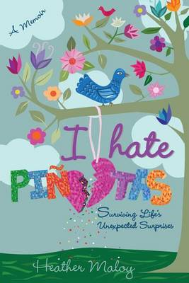 I Hate Pinatas: Surviving Life's Unexpected Surprises (Paperback)