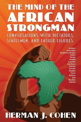 The Mind of the African Strongman: Conversations with Dictators, Statesmen, and Father Figures (Paperback)