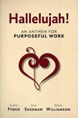Hallelujah!: An Anthem for Purposeful Work (Paperback)