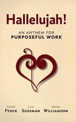Hallelujah!: An Anthem for Purposeful Work (Hardback)