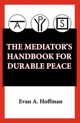 The Mediator's Handbook for Durable Peace (Paperback)