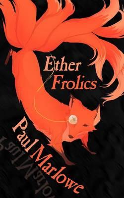 Ether Frolics: Nine Steampunk Tales (Paperback)
