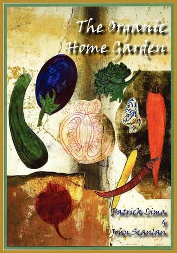 The Organic Home Garden (Paperback)