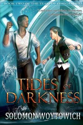 Tides of Darkness (Tears of Omega, Book 2) (Paperback)