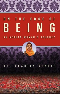 On the Edge of Being: An Afghan Woman's Journey (Paperback)