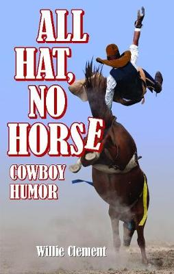 All Hat, No Horse: Cowboy Humor (Paperback)