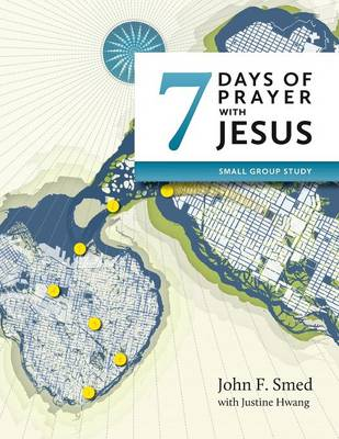 Seven Days of Prayer with Jesus: Small Group Study (Paperback)