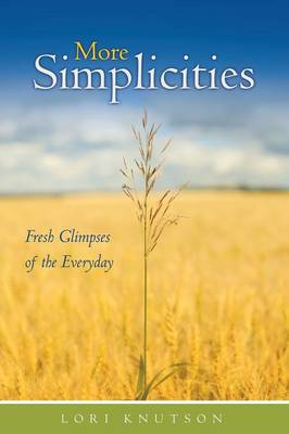 More Simplicities: Fresh Glimpses of the Everyday (Paperback)