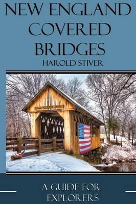 New England Covered Bridges (Paperback)