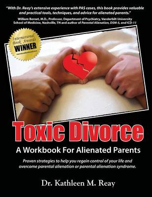 Toxic Divorce: A Workbook for Alienated Parents (Paperback)
