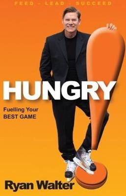 Hungry!: Fuelling Your Best Game (Paperback)