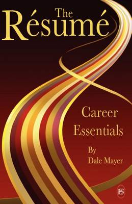 Career Essentials: The Resume - Career Essentials (Paperback)