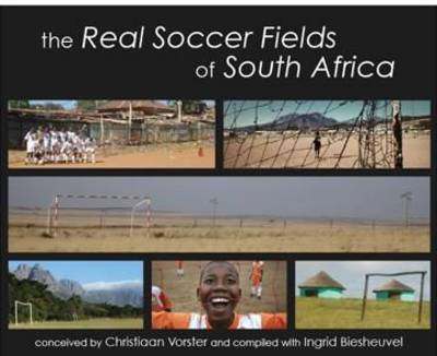 The Real Soccer Fields of South Africa (Paperback)