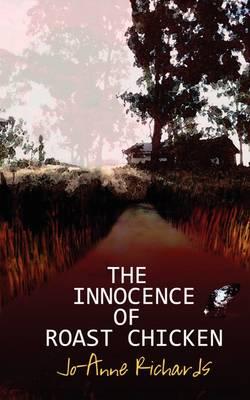 The Innocence of Roast Chicken (Paperback)