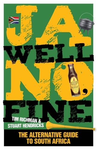 Ja Well No Fine: The big book of South African cliches, stereotypes and other dingamalietjies (Paperback)