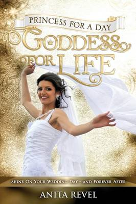 Princess For a Day, Goddess For Life (Paperback)