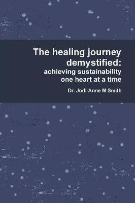 The Healing Journey Demystified (Paperback)