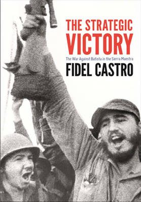 The Strategic Victory: The War Against Batista in the Sierra Maestra (Paperback)
