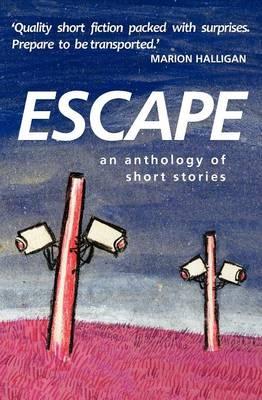 Escape: An anthology of short stories (Paperback)