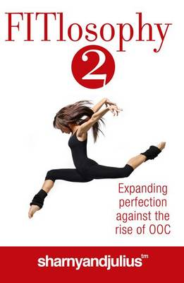 FITlosophy 2: Expanding Perfection Against The Rise Of OOC (Paperback)