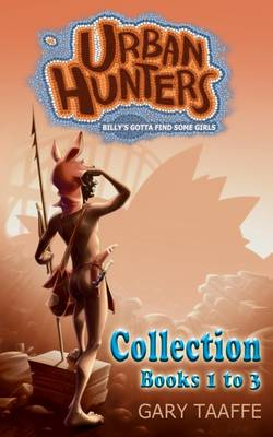 Urban Hunters Collection: Billy's Gotta Find Some Girls - Urban Hunters Bks. 1-3 (Paperback)