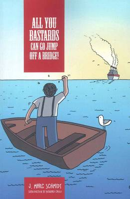 All You Bastards Can Go Jump Off A Bridge (Paperback)