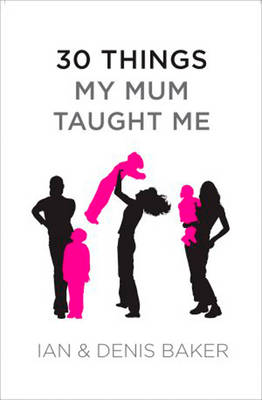30 Things My Mum Taught Me (Paperback)