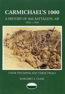 Carmichael's 1000: A History of the 36th Battalion Aif 1916-1918 (Paperback)