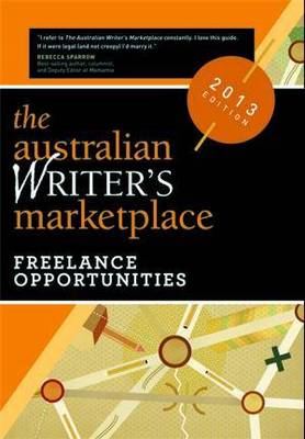 The Australian Writer's Marketplace: Freelance Opportunities (Paperback)