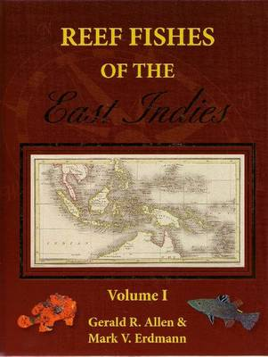 Reef Fishes of the East Indies (Hardback)