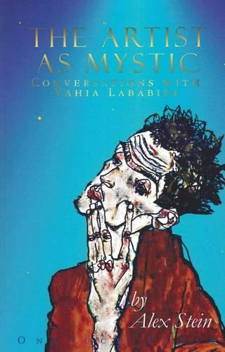 The Artist as Mystic: Conversations with Yahia Lababidi (Paperback)