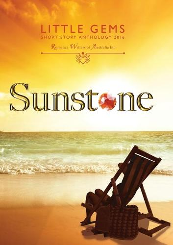 Sunstone: Little Gems 2016 Rwa Short Story Anthology - Little Gems Anthology 5 (Paperback)