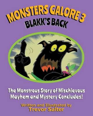 Monsters Galore 3: Blakk's Back (Paperback)