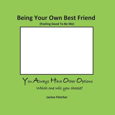 Being Your Own Best Friend (Paperback)
