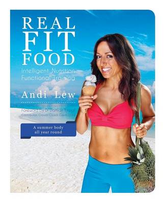 Real Fit Food: Intelligent Nutrition and Functional Training (Paperback)