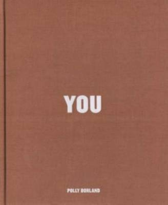 Polly Borland - You (Hardback)