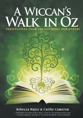 A Wiccan's Walk in Oz: Perspectives from the Southern Hemisphere (Paperback)