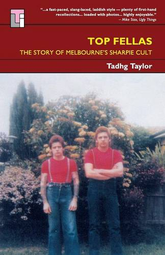 Top Fellas: The Story of Melbourne's Sharpie Cult (Paperback)