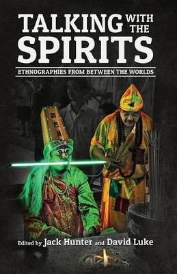 Talking with the Spirits: Ethnographies from Between the Worlds (Paperback)