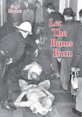 Let the Bums Burn: Australia's Deadliest Building Fire and the Salvation Army Tragedies (Paperback)
