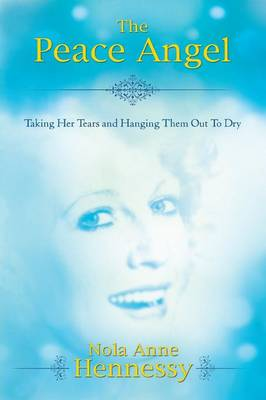 The Peace Angel: Taking Her Tears and Hanging Them Out to Dry (Paperback)