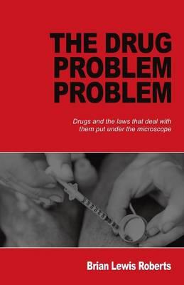 The Drug Problem Problem (Paperback)