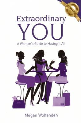 Extraordinary You: A Women's Guide to Having it All (Paperback)