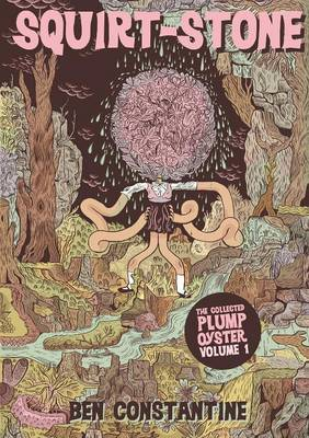 Squirt-Stone - The Collected Plump Oyster Volume 1 (Paperback)