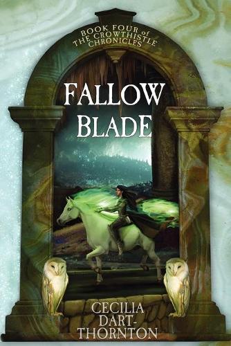 Fallowblade: The Crowthistle Chronicles Book #4 - Crowthistle Chronicles 4 (Paperback)