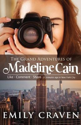 The Grand Adventures of Madeline Cain: Photographer Extraordinaire (Paperback)
