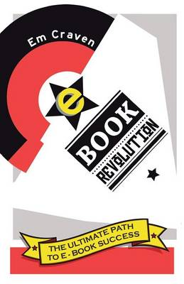 E-book Revolution: The Ultimate Guide To E-book Success (Paperback)